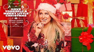 Meghan Trainor - Have Yourself A Merry Little Christmas (Official Audio) ft. Gary Trainor YouTube Videos