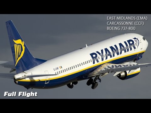 Ryanair Full Flight | East Midlands to Carcassonne | Boeing 737-800 (with ATC)