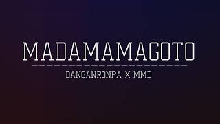 【MMD ¤ DANGANRONPA】Madamamagoto [HAPPY BIRTHDAY, THE CHANNEL]