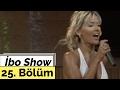 İbo Show - 25. Bölüm (Konuk : Demet Akalın - Arto - Yağız Betül)