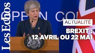 12 avril ou 22 mai ? Comprendre les nouvelles dates du Brexit