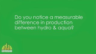 Do you notice a measurable difference in production between hydro & aquaponics? - Dr. Nate Answers