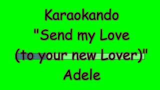 Karaoke Internazionale - Send my love ( to your new lover ) - Adele ( Lyrics )