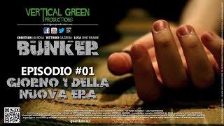 BUNKER: the web series - Ep #001: Giorno Uno della Nuova Era