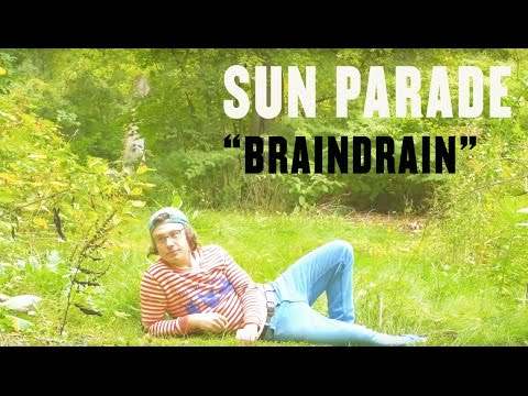 "Sun Parade - ""Braindrain"" (Official Music Video)"