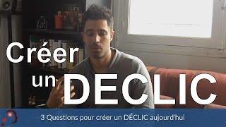 3 questions pour créer un déclic aujourd'hui -  Agir au Quotidien #11