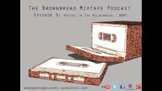 Kalle Ryan, John Cummins, Kit Fryatt -Ep 9- Brownbread Mixtape Podcast
