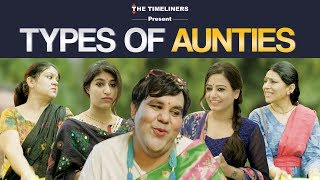 Types Of Aunties | The Timeliners