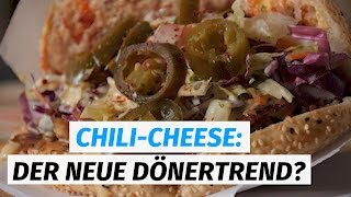 Chili-Cheese Döner: Der neue Trend in Berlin?