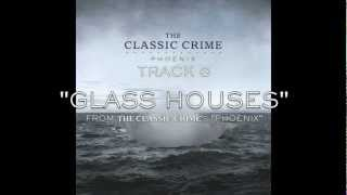 "The Classic Crime ""Glass Houses"" w/ Lyrics"