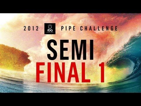 2012 IBA Pipeline Challenge Men Semi FInal 1