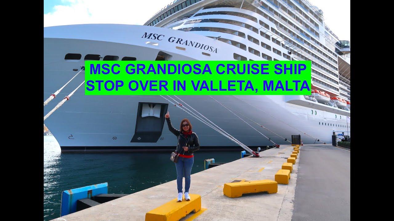 MSC GRANDIOSA CRUISE SHIP STOP OVER IN VALLETA,MALTA/A day ...