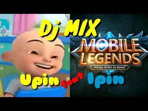 Dj Mix Mobile Legends with Upin feat Ipin