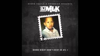 "DJ MLK Feat Rich Homie Quan - ""Real"" (GoodNight Don"
