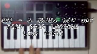 BTS - A Brand New Day feat Zara Larsson #loop #cover