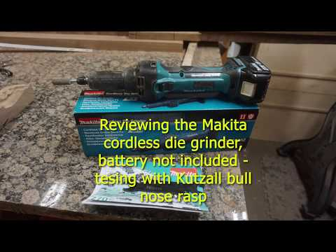Testing The Cordless Makita Die Grinder With Kutzall Ball Nose Rasp