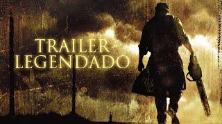 O Massacre da Serra Elétrica: O Início - Trailer Legendado