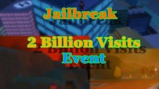 Roblox jailbreak 2billion visits event replay!