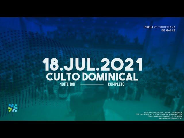 CULTO DOMINICAL - 18/07/2021
