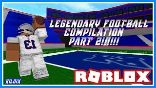 Roblox Legendary football Compilation Part 2!!!!!