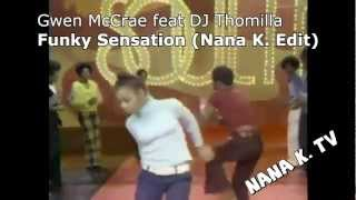 Gwen McCrae feat. DJ Thomilla - Funky Sensation (Nana K. Edit)