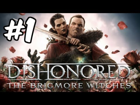Dishonored - The Brigmore Witches DLC Walkthrough Part 1 - Mission: A Stay of Execution For Lizzy