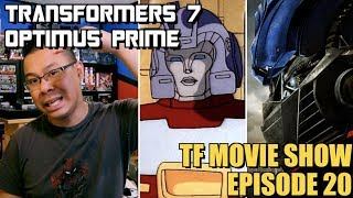 Transformers 7 is all about Optimus Prime - [TF MOVIE SHOW #20]