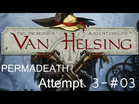 The Incredible Adventures of Van Helsing (Permadeath) Run 3 | #03 - Wishes for Fishes |