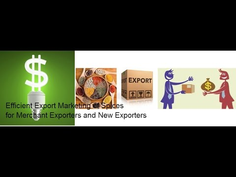 Efficient Export Marketing of Spices Merchant/New  Exporters of Spices  EEMS-03270515