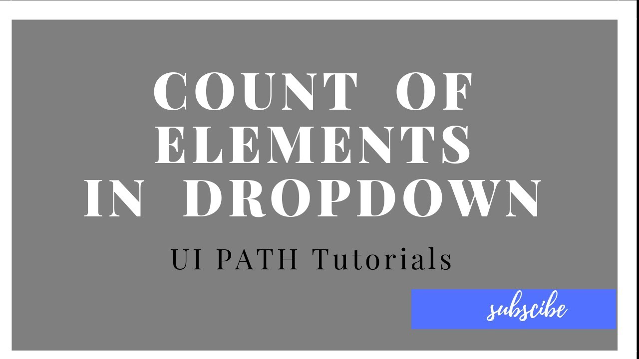 how many elements in drop down in Uipath tutorials
