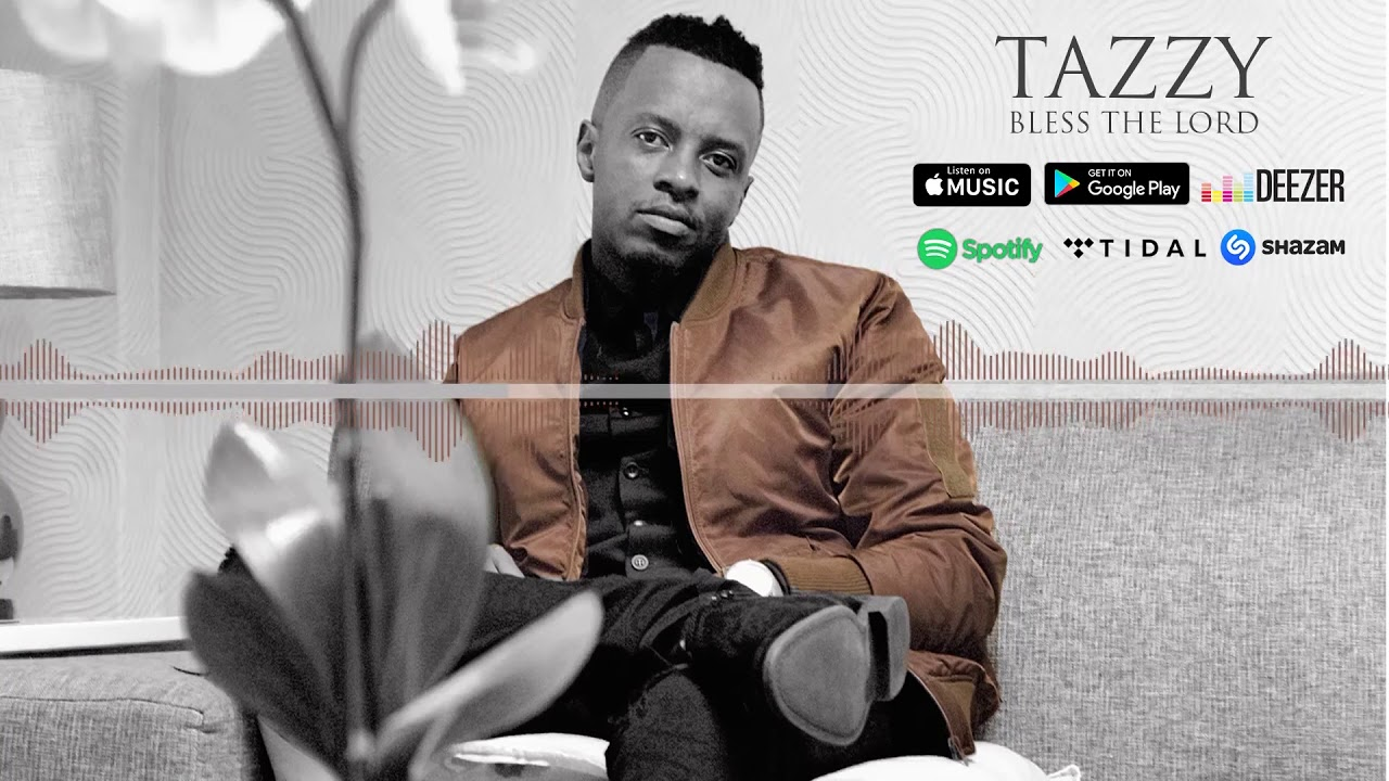 Tazzy - Bless the Lord (Official Audio)