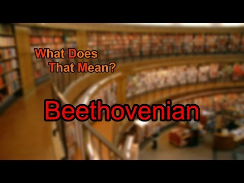 What does Beethovenian mean?