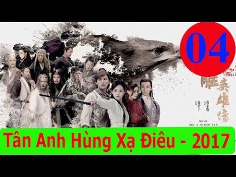 Tân Anh Hùng Xạ Điêu 2017 Tập 4 Vietsub