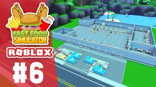 HUGE EXPANSIONS - Roblox Fast Food Simulator #6