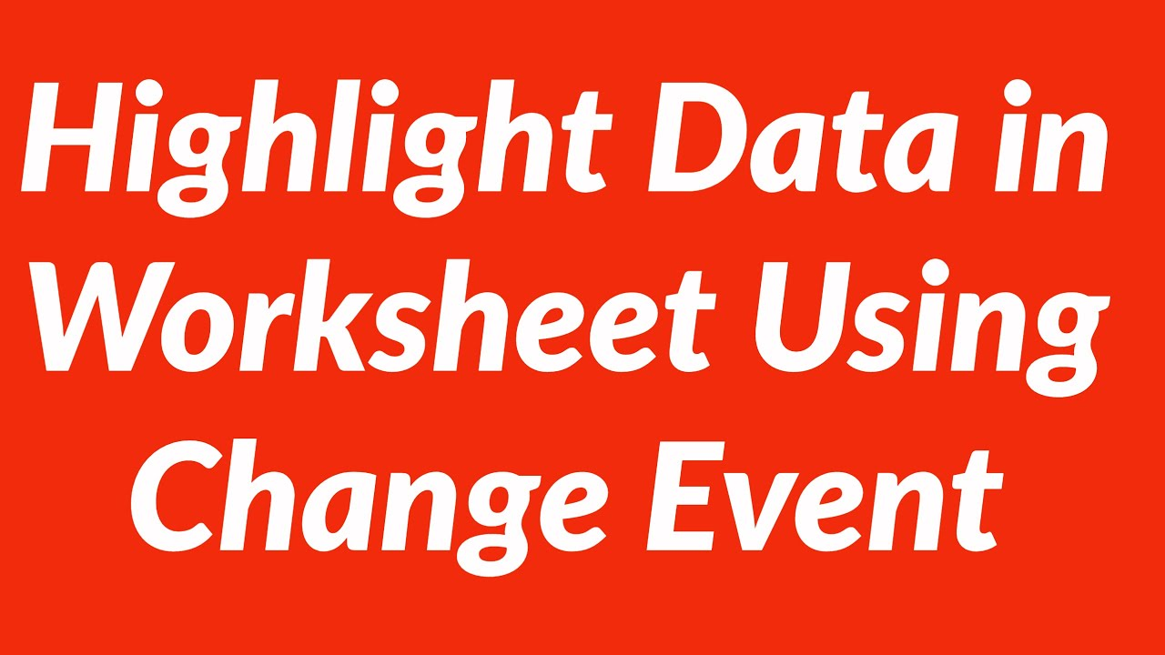 How To Highlight Data In Excel Using Worksheet Change