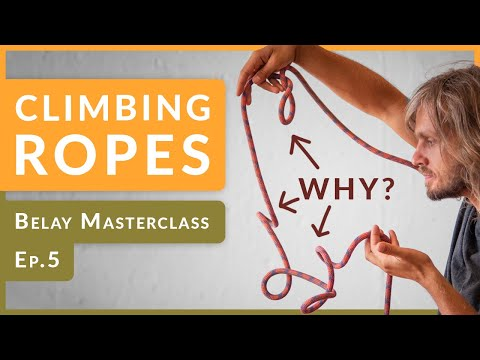 Ep.5 Ropes - Choosing a correct Rope, How many falls can it Hold? & Why Ropes Twist?