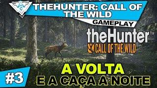 THEHUNTER CALL OF THE WILD COOP #3 - A VOLTA E A GRANDE CAÇA A NOITE! / 1080p PT-BR