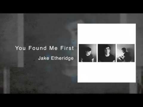 You Found Me First - Jake Etheridge