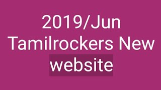 Tamilrockers new link  website 3/06/2019 tamilrockers web site #ksk#07/2019_may_jun