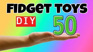 50 AWESOME DIY FIDGET TOYS you have to make - EASY DIYS FOR KIDS TO MAKE - STRESS RELIEVERS