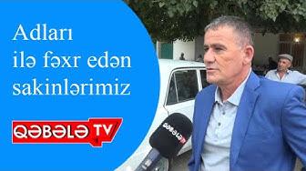 QƏBƏLƏ SAKİNLƏRİ ADLARINDAN RAZIDIRLARMI ? - QƏBƏLƏ TV