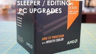AMD FX-8350 Wraith Cooler Sleeper / Editing PC Upgrade