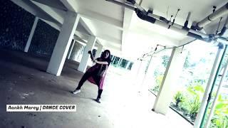 Ankh Marey Dance Cover Dance Cover India Dance India Terbaru