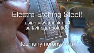 Electro-Etching Steel using vinyl mask- Attempt #2