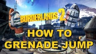 How to grenade jump in Borderlands 2