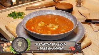 GULÁŠOVÁ POLÉVKA Z MLETÉHO MASA! Polévková královna je zpátky! Klasika Českých kuchyní!