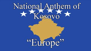 "National Anthem of Kosovo - ""Europe"""
