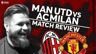 MAN UTD vs AC MILAN: Stephen Howson Match Review