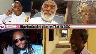 25 Nigerian Celebrity Deaths That Hit 2016