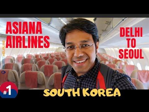 My SOUTH KOREA Trip: Delhi To Seoul : Asiana Airlines